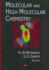 Molecular and High Molecular Chemistry: Theory and Practice