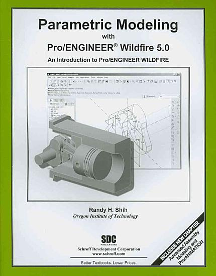Parametric Modeling With Pro Engineer Wildfire 5 0 PDF