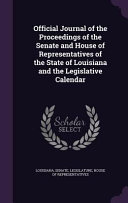 Official Journal of the Proceedings of the Senate and House of Representatives of the State of Louisiana and the Legislative Calendar PDF