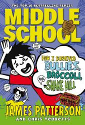 Middle School How I Survived Bullies Broccoli And Snake Hill Book PDF