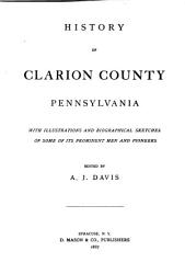 History Of Clarion County Pennsylvania Book PDF