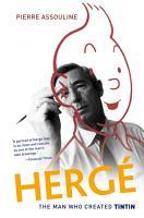 Herge  The Man Who Created Tintin PDF