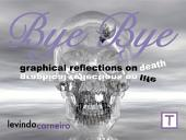 Bye bye: Graphic Reflection on Death