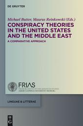 Conspiracy Theories in the United States and the Middle East: A Comparative Approach