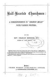 Half-hearted churchmen, a correspondence in 'Church bells' with various writers