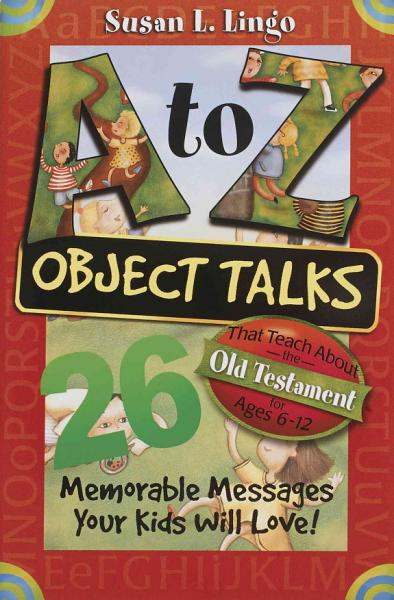 A to Z Object Talks That Teach about the Old Testament PDF