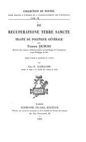 De recuperatione Terre Sancte: traité de politique générale