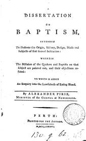 A dissertation on baptism. To which is added an enquiry into the lawfulness of eating blood