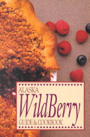 Alaska Wild Berry Guide and Cookbook PDF