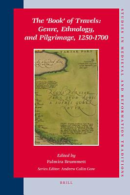 The    Book    of Travels  Genre  Ethnology  and Pilgrimage  1250 1700