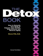 The Detox Book, 3rd Edition: How to Detoxify Your Body to Improve Your Health, Stop Disease, and Reverse Aging