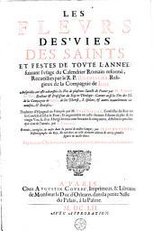 Les fleurs des vies des saints et festes de toute l'année suivant l'usage du Calendrier Romain reformé: Volume1