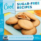 Cool Sugar-Free Recipes: Delicious & Fun Foods Without Refined Sugar
