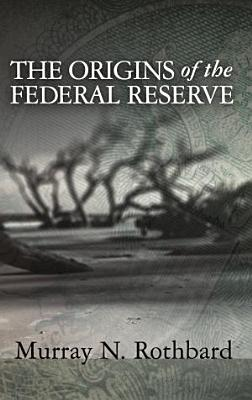 Origins of the Federal Reserve  The