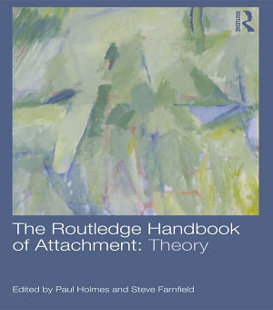 The Routledge Handbook of Attachment  Theory
