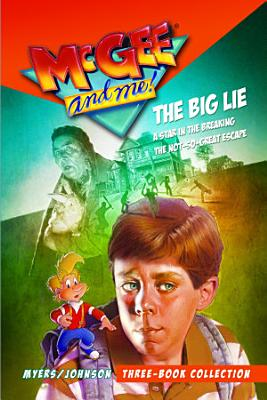 McGee and Me  Three Book Collection  The Big Lie   A Star in the Breaking   The Not So Great Escape