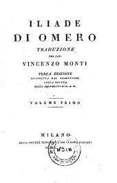 Iliade ... trad. di Vincenzo Monti. 3. ed: Volume 1