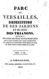 Parc de Versailles description de ses jardins et de ceux des trianons, suivie de la Relation des fêtes extraordinaires ..
