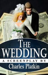 The Wedding: A Screenplay