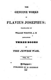 The genuine works of Flavius Josephus: Containing four books of the Jewish war