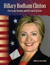 Hillary Rodham Clinton: First Lady, Senator, and Secretary of State