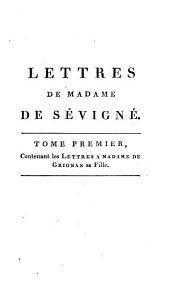 Recueil des lettres de Madame de Sévigné: augmentée d'un précis de la vie de cette femme célèbre, de réflexions sur ses lettres,