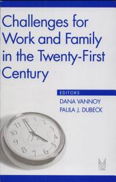 Challenges for Work and Family in the Twenty-First Century
