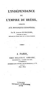 L'indépendance de l'empire du Brésil: présentée aux monarques européens