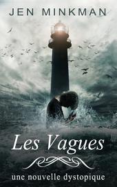 Les Vagues: L'Île Trilogie, Tome #2