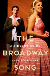 The Broadway Song: A Singer's Guide