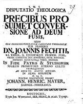 Disp. theol. de precibus pro sui met conversione ad Deum fusis