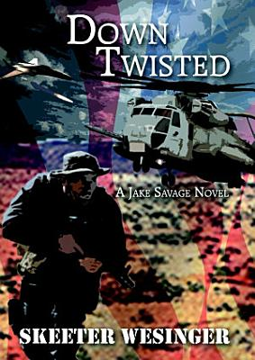 Down Twisted  A Jake Savage Novel PDF