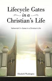 Lifecycle Gates in a Christian's Life: Nehemiah 3—Gates in a Christian's Life