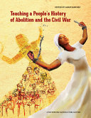 Download Teaching a People s History of Abolition and the Civil War Book