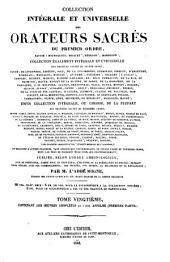 Collection intégrale et universelle des orateurs sacrés du premier et du second ordre: savoir : de Lingendes ... [et al.] et collection intégrale, ou choisie de la plupart des orateurs du troisième ordre : savoir : Camus ... [et al.], Volume20