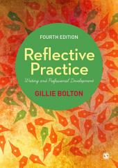 Reflective Practice: Writing and Professional Development, Edition 4