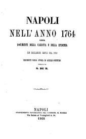 Napoli nell'anno 1764, ossia, Documenti della carestia e della epidemia che desolarono Napoli nel 1764: preceduti dalla storia di quelle sventure