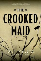 The Crooked Maid: A Novel