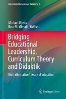 Bridging Educational Leadership  Curriculum Theory and Didaktik PDF