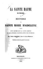 La Sainte Baume en Provence: ou, Histoire de Sainte Marie Magdeleine