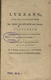 Lykzang, voor den Weledelen Heer Mr. Joan Graafland den Jongen, overleden, In den Ouderdom van twee en zestig jaaren en ruim zes maanden, den elfden van Hooimaand, M.D.C.C.XCIX ...