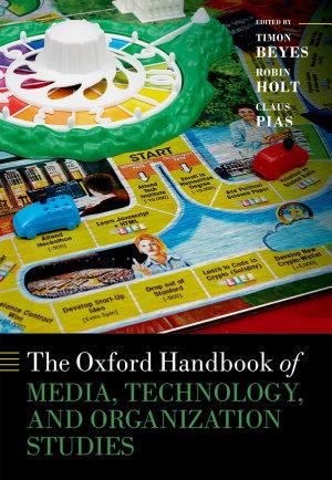 The Oxford Handbook of Media  Technology  and Organization Studies PDF
