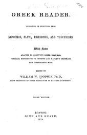 Greek Reader: Consisting of Selections from Xenophon, Plato, Herodotus, and Thucydides. With Notes Adapted to Goodwin's Greek Grammar, Parallel References to Crosby's and Hadley's Grammars, and Copper-plate Maps