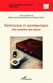 Cryptologie et mathématiques: Une mutation des enjeux