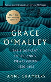 Granuaile: Grace O'Malley: Grace O'Malley - Ireland's Pirate Queen
