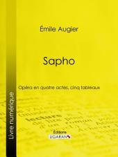 Sapho: Opéra en quatre actes, cinq tableaux