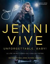Jenni Vive: Unforgettable Baby! (Bilingual Edition): A Life in Pictures—Su vida en fotos