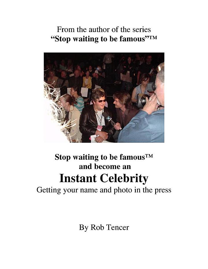 Instant Celebrity. Stop Waiting To Be Famous