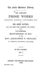 The Complete Prose Works (including Hitherto Unpublished Mss.) ... Vol. I