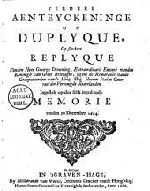 Verdere aenteyckeninge of duplyque, op seeckere replyque vanden heer George Downing [...] jegens de remarques vande gedeputeerden vande [...] Staten Generael der Vereenigde Nederlanden op des selfs ingediende Memorie vanden 30 december 1664